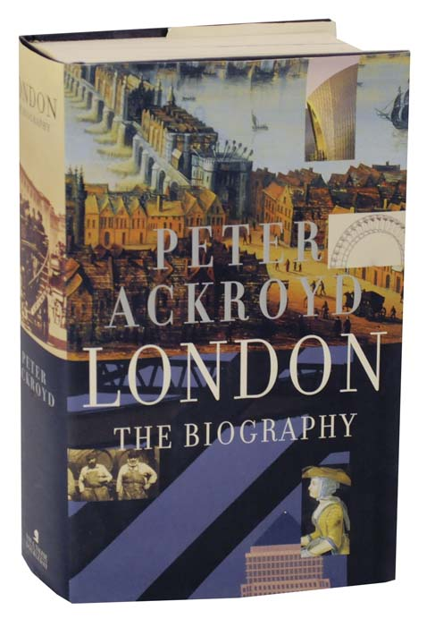London: The Biography by Peter ACKROYD on Jeff Hirsch Books