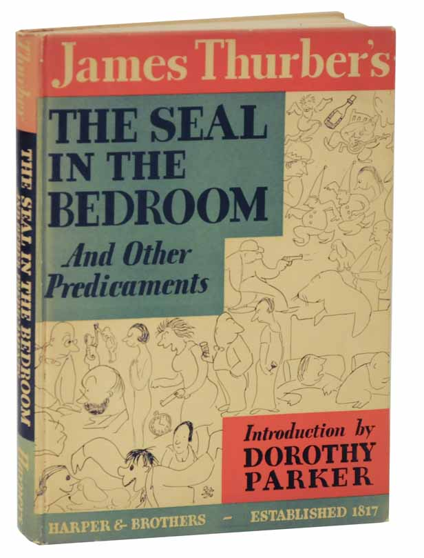 The Seal in the Bedroom and Other Predicaments. James THURBER.