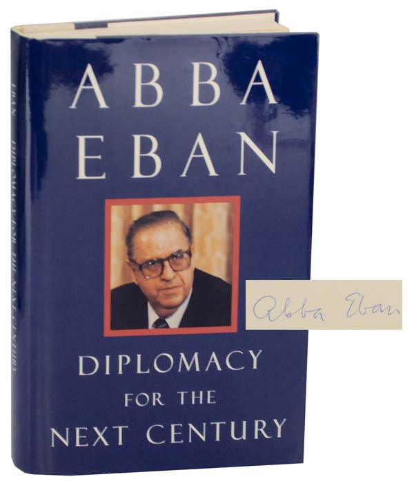 Diplomacy For the Next Century (Signed First Edition). Abba EBAN.