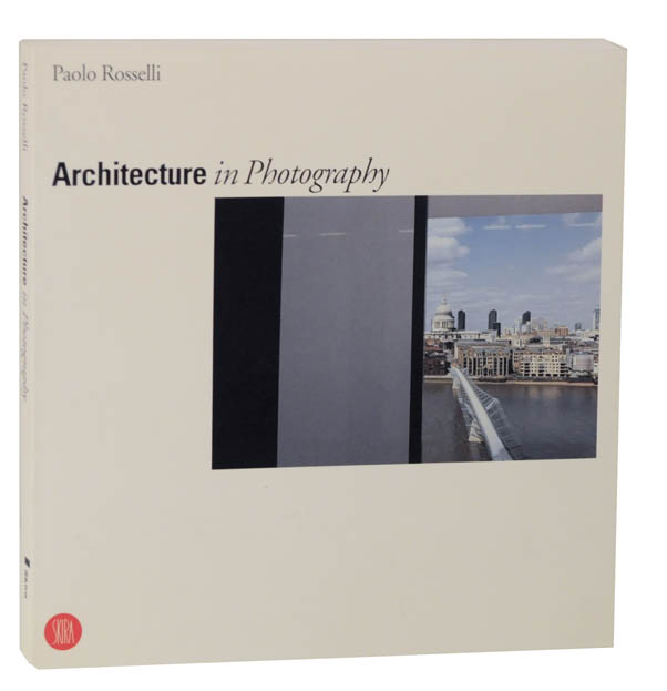 Architecture in Photography. Paolo ROSSELLI.