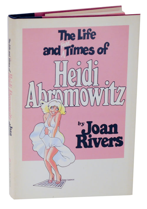 The Life and Hard Times of Heidi Abromowitz. Joan RIVERS.