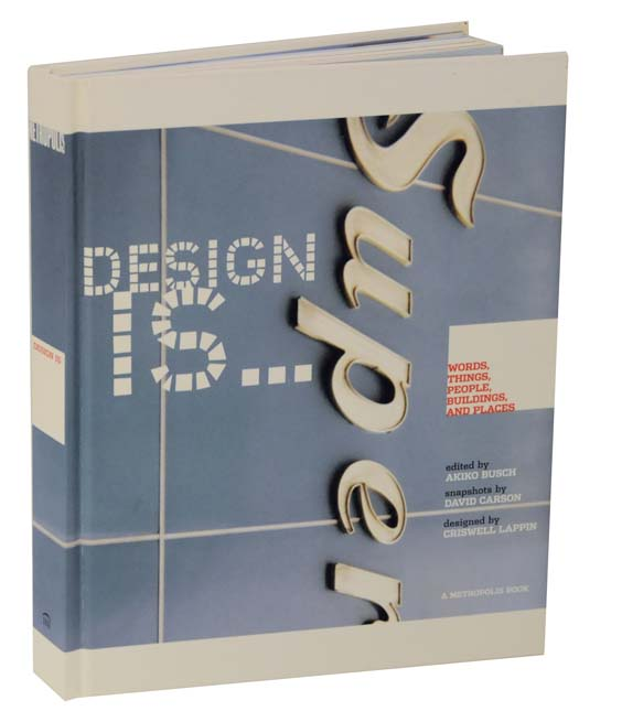 Design Is: Words, Things, People, Buildings, and Places at Metropolis. Akiko BUSCH.