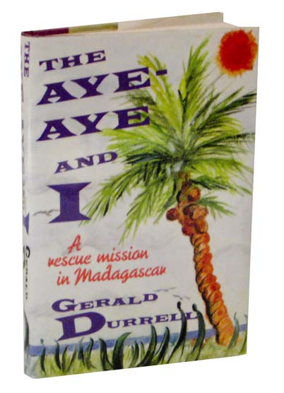 The Aye-Aye and I: A Rescue in Madagascar. Gerald DURRELL.
