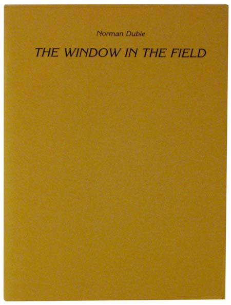 The Window in the Field. Norman DUBIE.