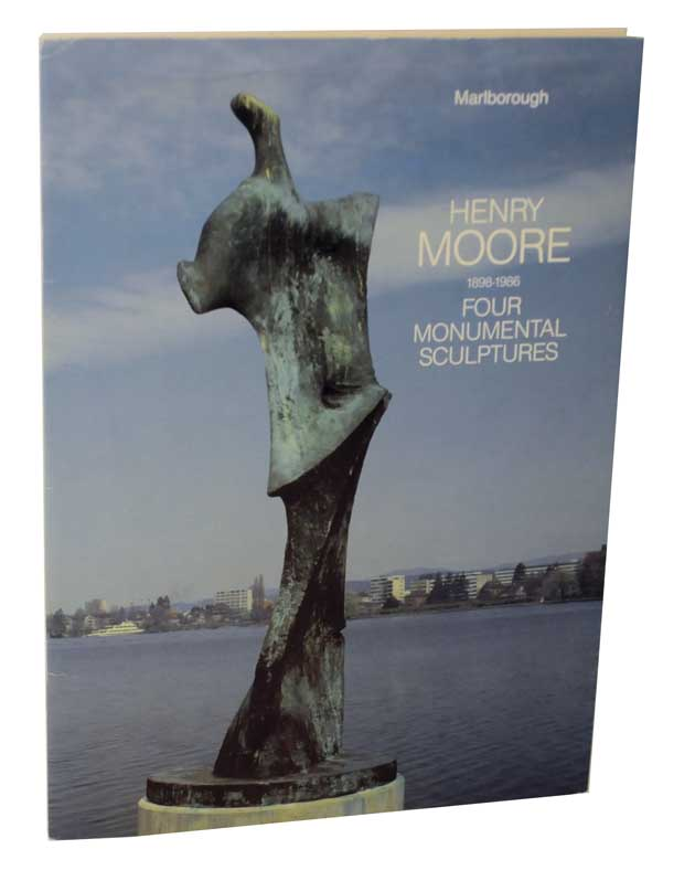 Henry Moore 1898-1986 : Four Monumental Sculptures. Henry MOORE.