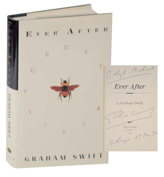Ever After (Signed First Edition). Graham SWIFT.