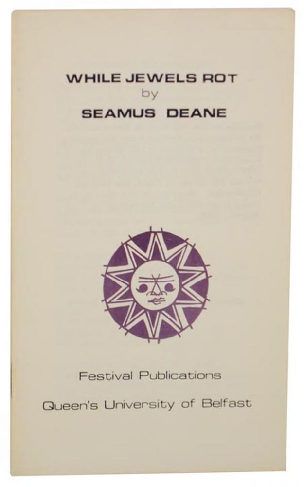 While Jewels Rot. Seamus DEANE.