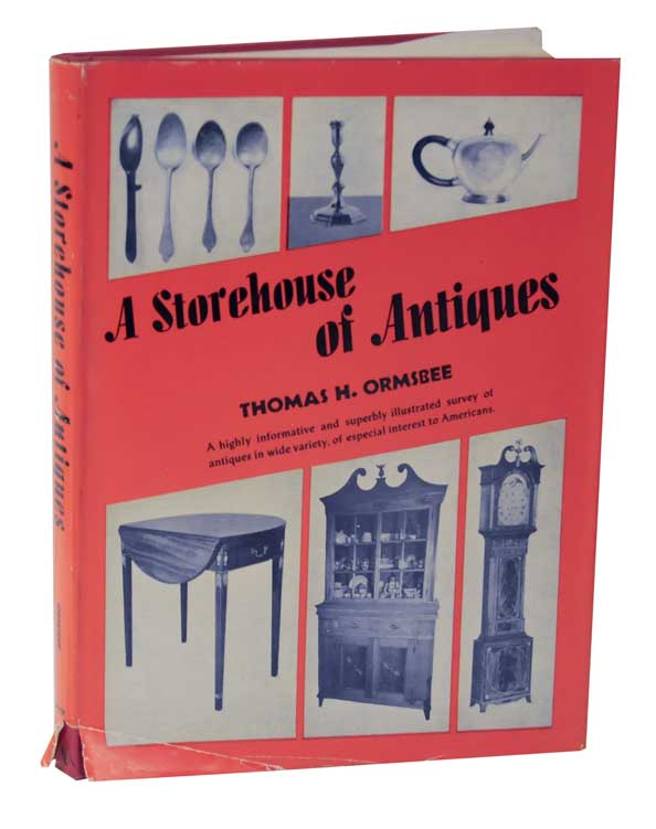 A Storehouse of Antiques. Thomas H. ORMSBEE.