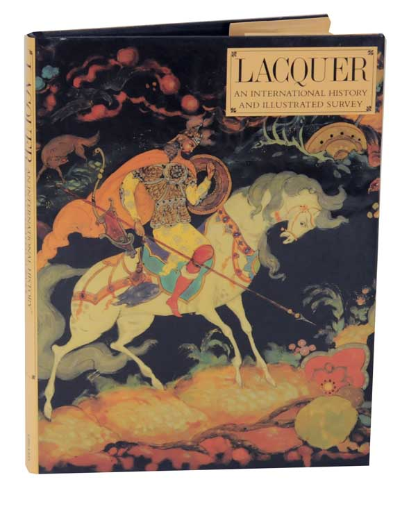 Lacquer: An International History and Illustrated Survey