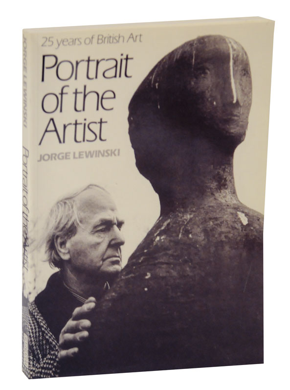 Portrait of the Artist: 25 Years of British Art. Jorge LEWINSKI.