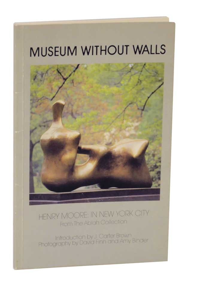 Museum Without Walls: Henry Moore in New York City From the Ablah Collection. Henry MOORE.