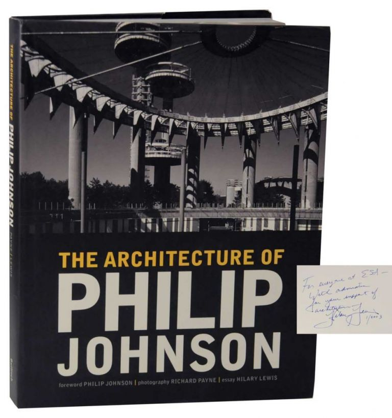 The Architecture of Philip Johnson (Signed First Edition). Hilary LEWIS, Richard Payne - Philip Johnson, Stephen Fox.