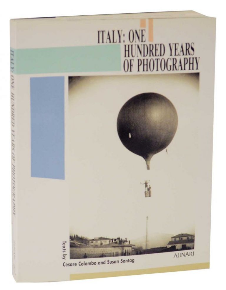 Italy: One Hundred Years of Photography. Cesare COLOMBO, Susan Sontag.