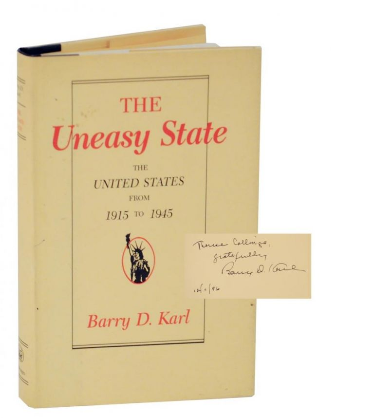 The Uneasy State: The United States From 1915 to 1945 (Signed First Edition). Barry D. KARL.
