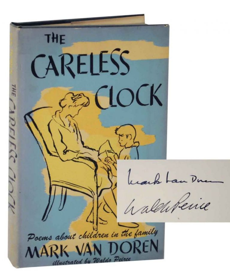 The Careless Clock: Poems About Children in the Family (Signed First Edition). Mark VAN DOREN, Waldo Peirce.