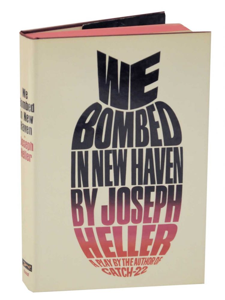 We Bombed In New Haven. Joseph HELLER.
