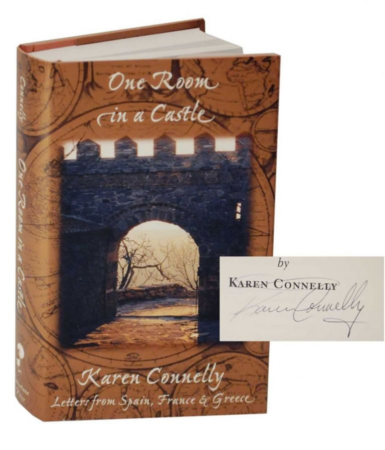 One Room in a Castle: Letters From Spain, France & Greece (Signed First Edition). Karen CONNELLY.