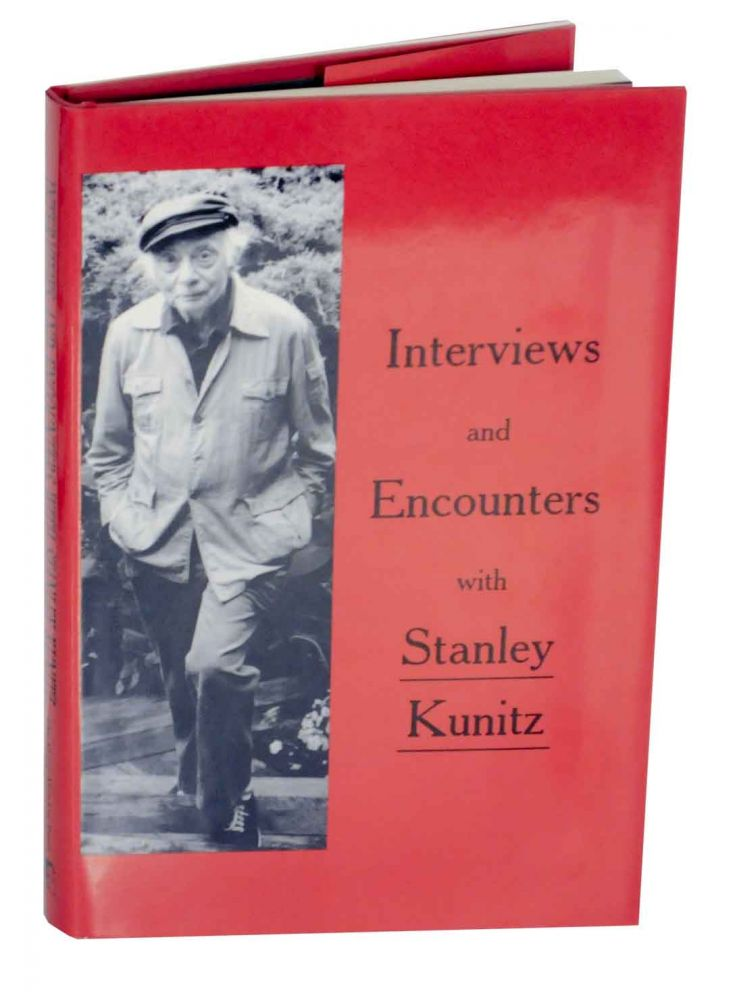Interview and Encounters with Stanley Kunitz. Stanley KUNITZ, Stnaley Moss.