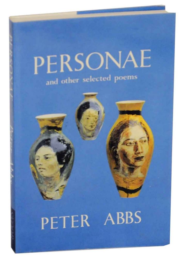 Personae and Other Selected Poems. Peter ABBS.