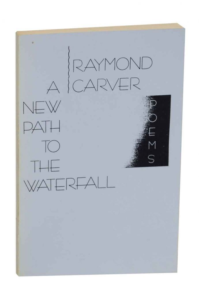 A New Path To The Waterfall (Uncorrected Proof). Raymond CARVER.