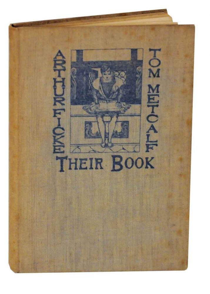 Their Book. Arthur Davison FICKE, Thomas Newell Metcalf.