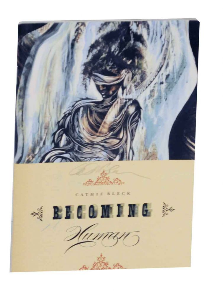 Cathie Bleck: Becoming Human. Cathie BLECK.