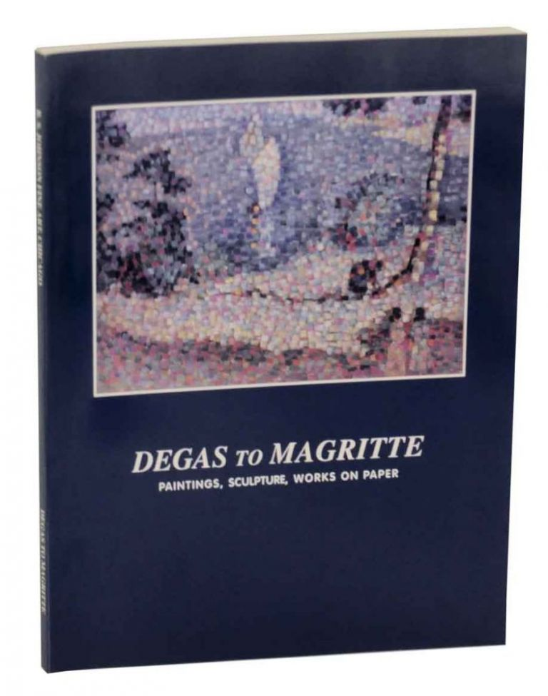 Degas to Magritte: Paintings, Sculpture, Works on Paper