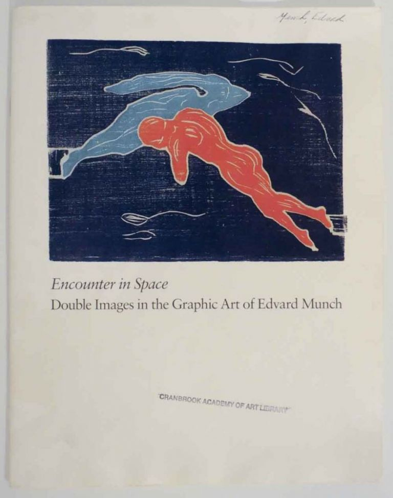 Encounter in Space: Double Images in The Graphic Art of Edvard Munch. Jacquelynn - Edvard Munch BAAS.