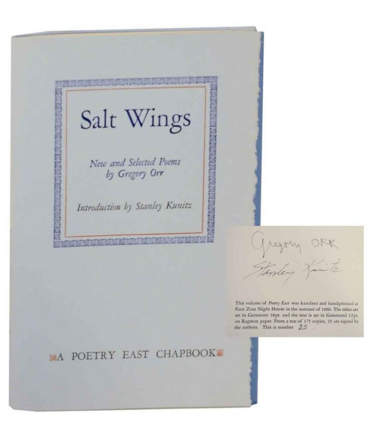Salt Wings: New and Selected Poems (Signed Limited Edition). Gregory ORR, Stanley Kunitz.
