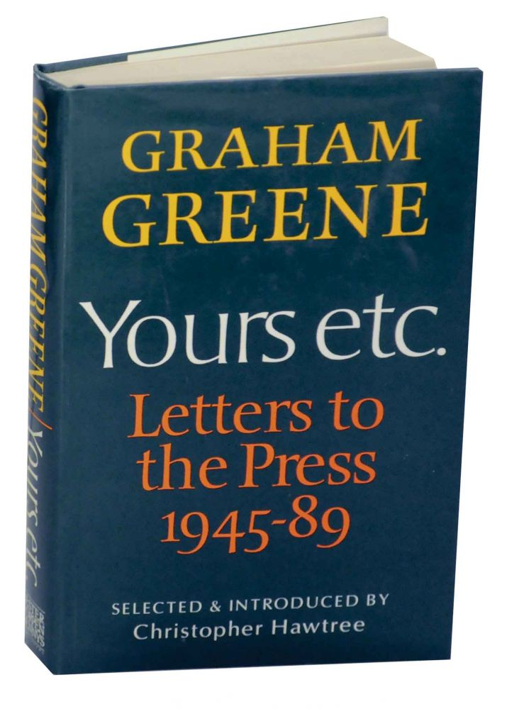 Yours etc.: Letters to The Press. Graham GREENE.