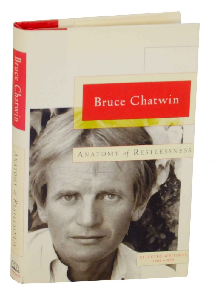 Anatomy of Restlessness: Selected Writings 1969-1989 | Bruce CHATWIN