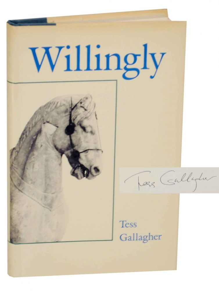 Willingly (Signed Limited Edition). Tess GALLAGHER.