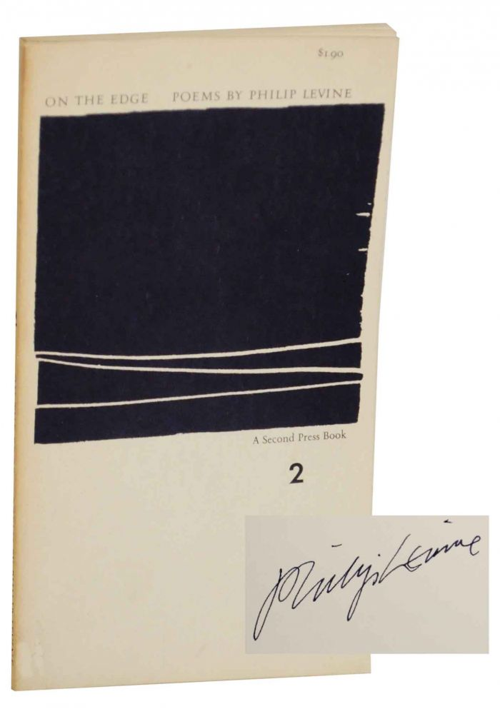 On The Edge (Signed First Edition). Philip LEVINE.