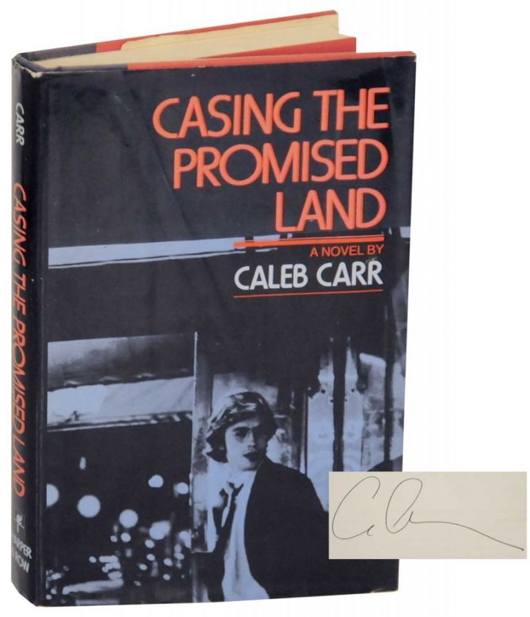 Casing the Promised Land (Signed First Edition). Caleb CARR.