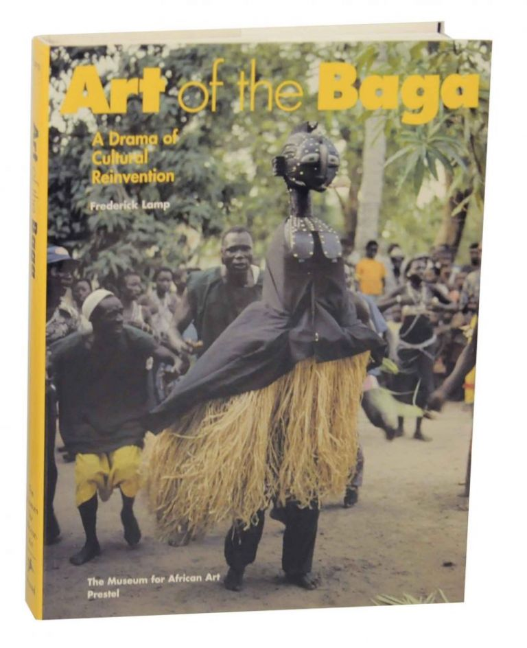 Art of the Baga: A Drama of Cultural Reinvention. Frederick LAMP.