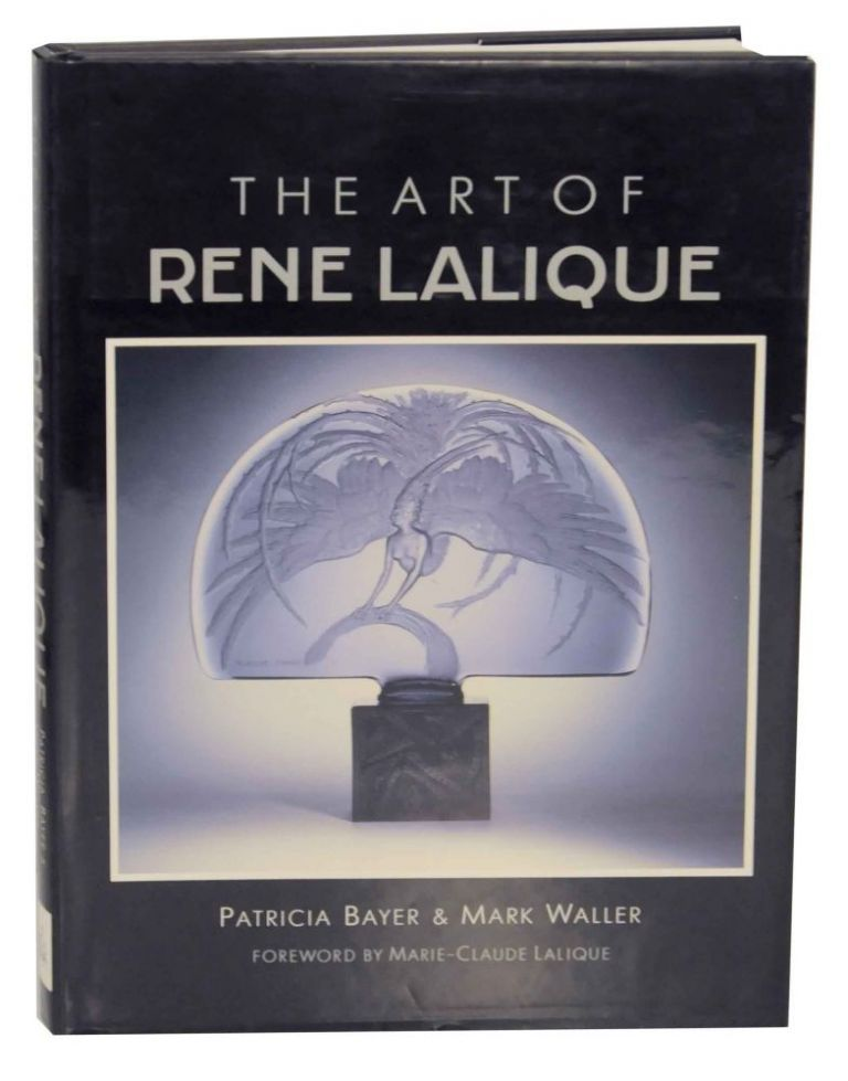 The Art of Rene Lalique. Patricia BAYER, Mark Waller.