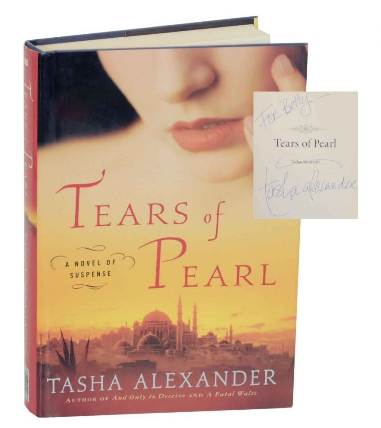Tears of Pearl (Signed First Edition). Tasha ALEXANDER.
