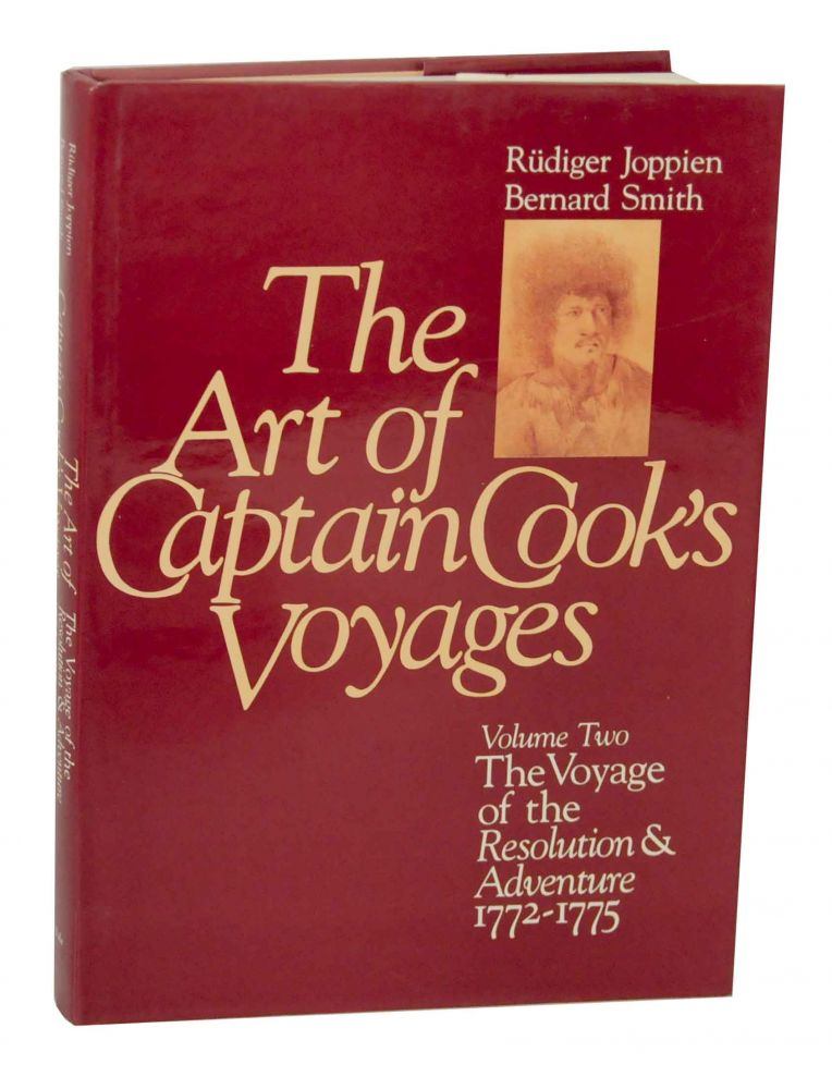 The Art of Captain Cook's Voyages: Volume Two - The Voyage of the Resolution & Adventure 1772-1775. Rudiger JOPPIEN, Bernard Smith.