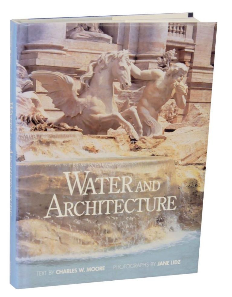 Water and Architecture. Charles W. MOORE, Jane Lidz.