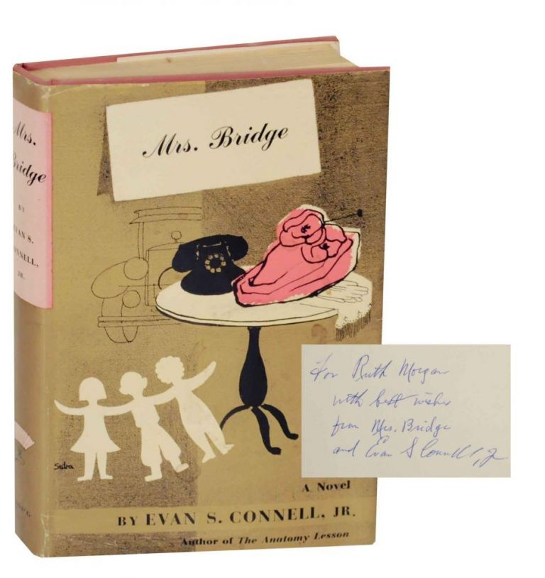 Mrs. Bridge (Signed). Evan S. CONNELL.