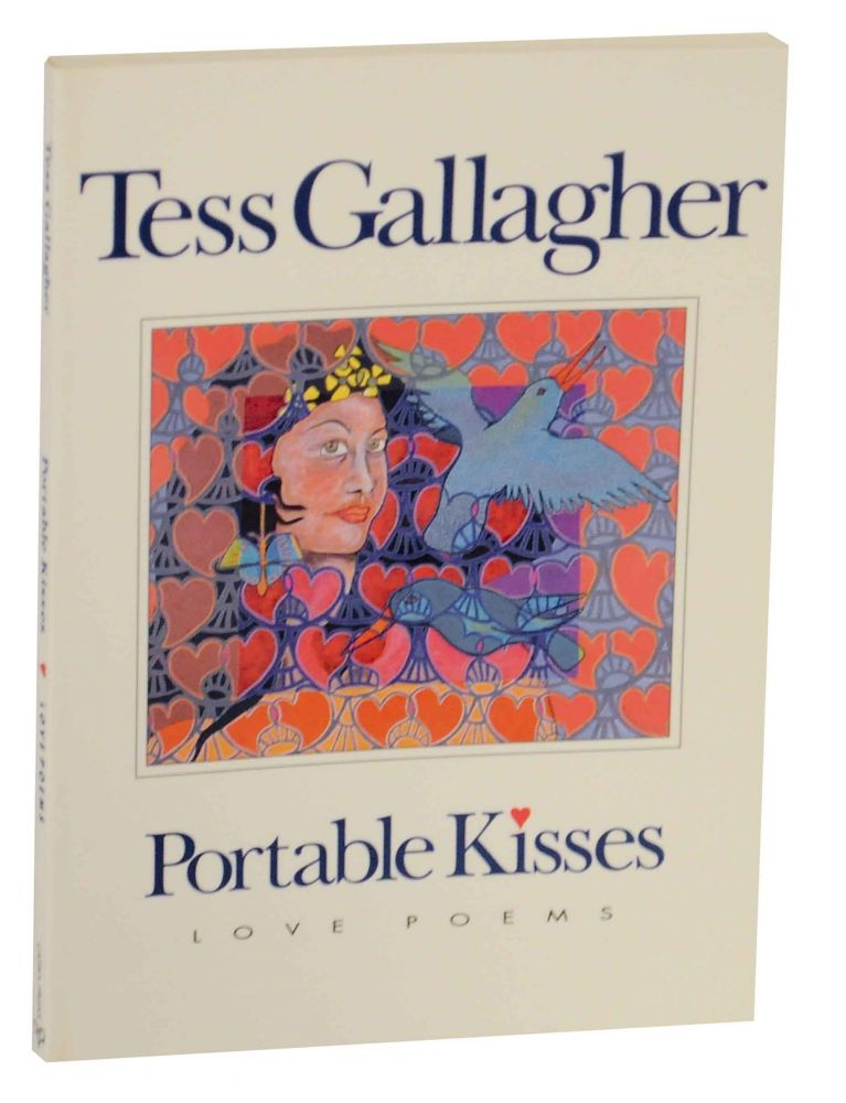 Portable Kisses: Love Poems. Tess GALLAGHER.