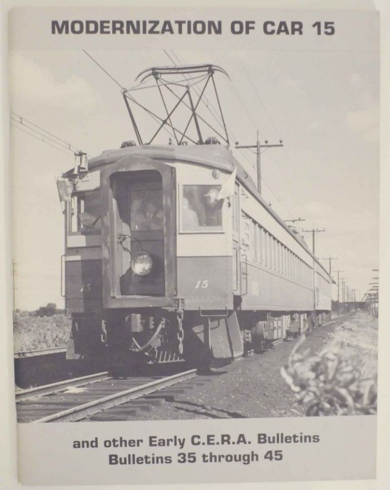 Modernization of Car 15 and other Early C.E.R.A. Bulletins - Bulletins 35 through 45