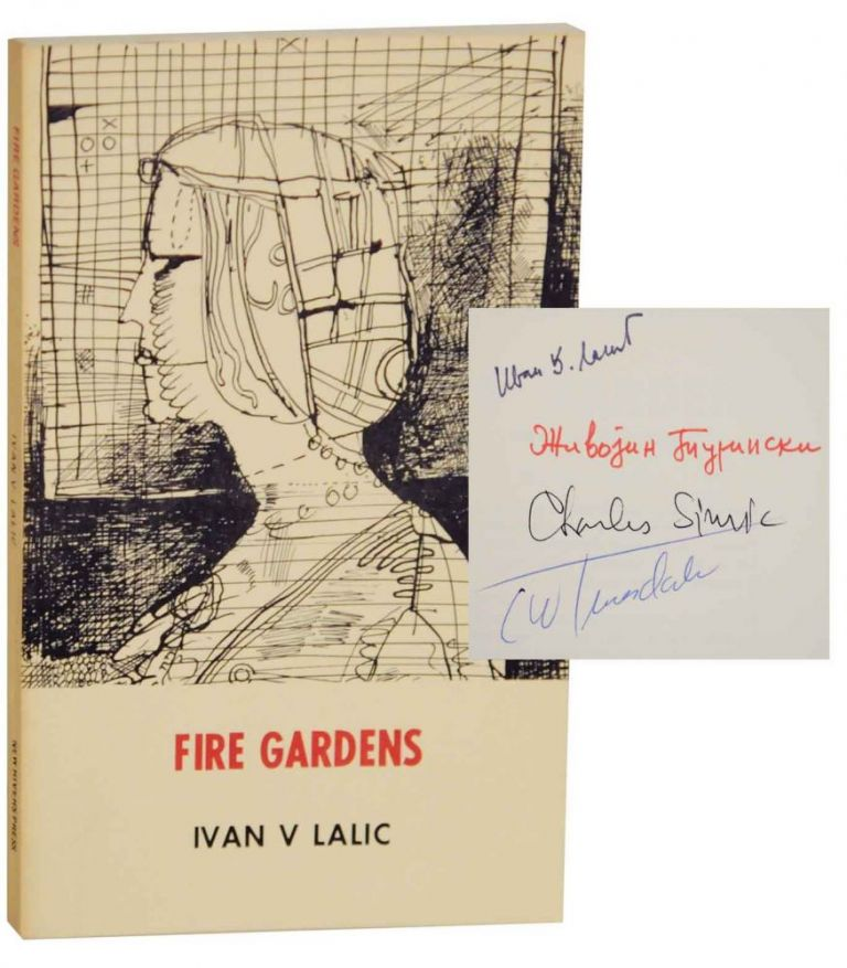 Fire Gardens: Selected Poems 1956-1969 (Signed First Edition). Ivan V. LALIC, Charles Simic, C W. Truesdale.
