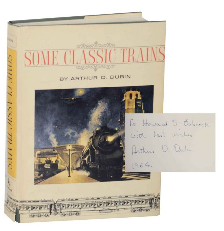 Some Classic Trains (Signed First Edition). Arthur D. DUBIN.