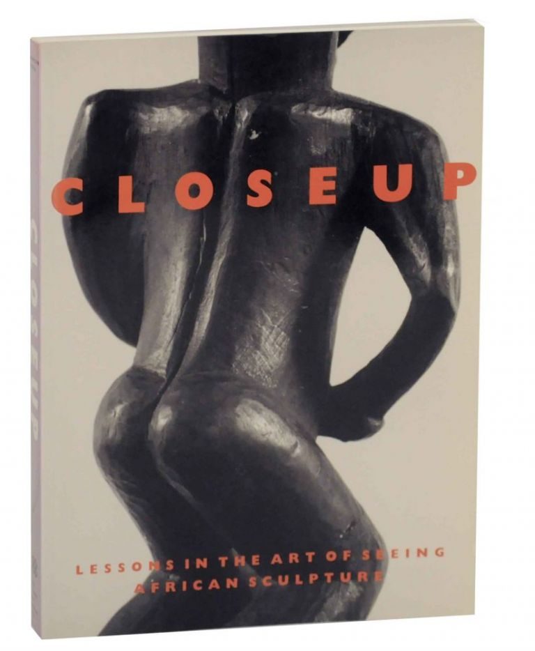 Closeup: Lessons in The Art of Seeing African Sculpture From an American Collection and the Horstmann Collection. Jerry L. THOMPSON, Susan Vogel.