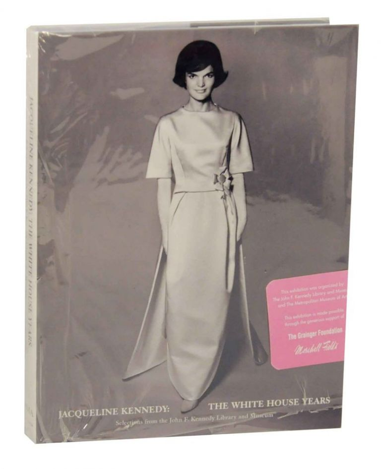 Jacqueline Kennedy: The White House Years - Selections from the John F. Kennedy Library and Museum. Hamish BOWLES.