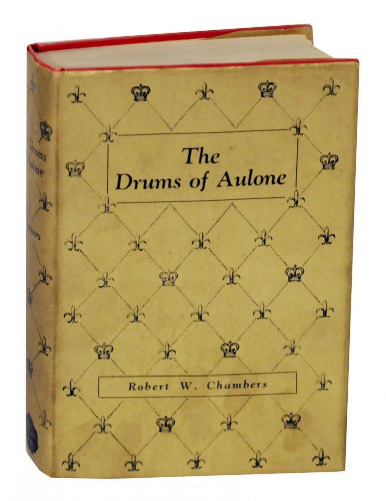 The Drums of Aulone. Robert W. CHAMBERS.