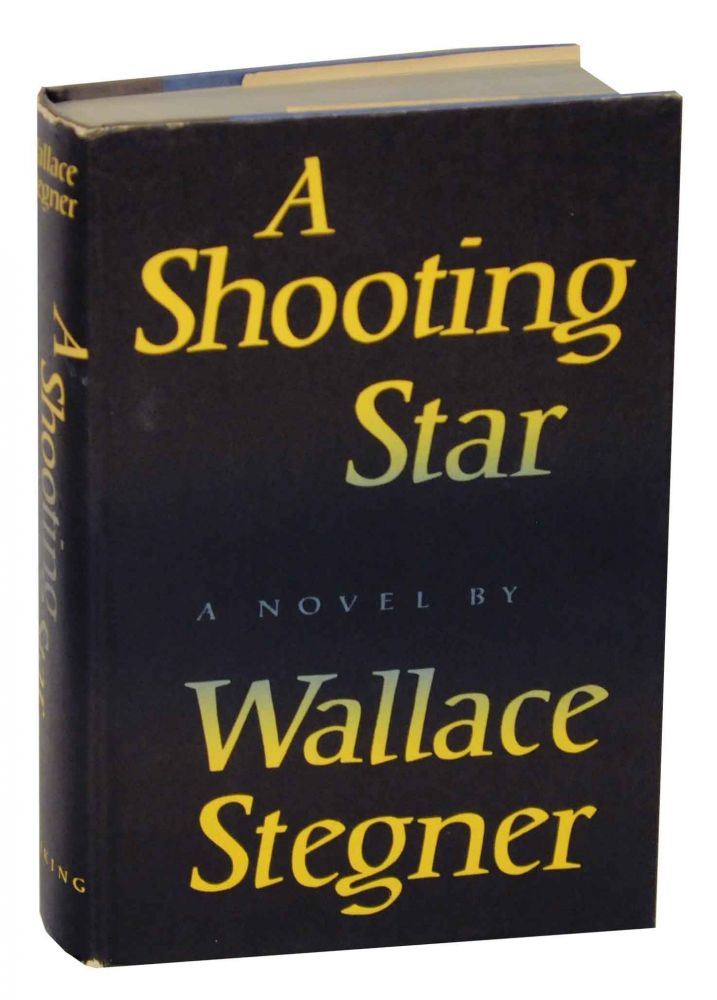 A Shooting Star. Walllace STEGNER.