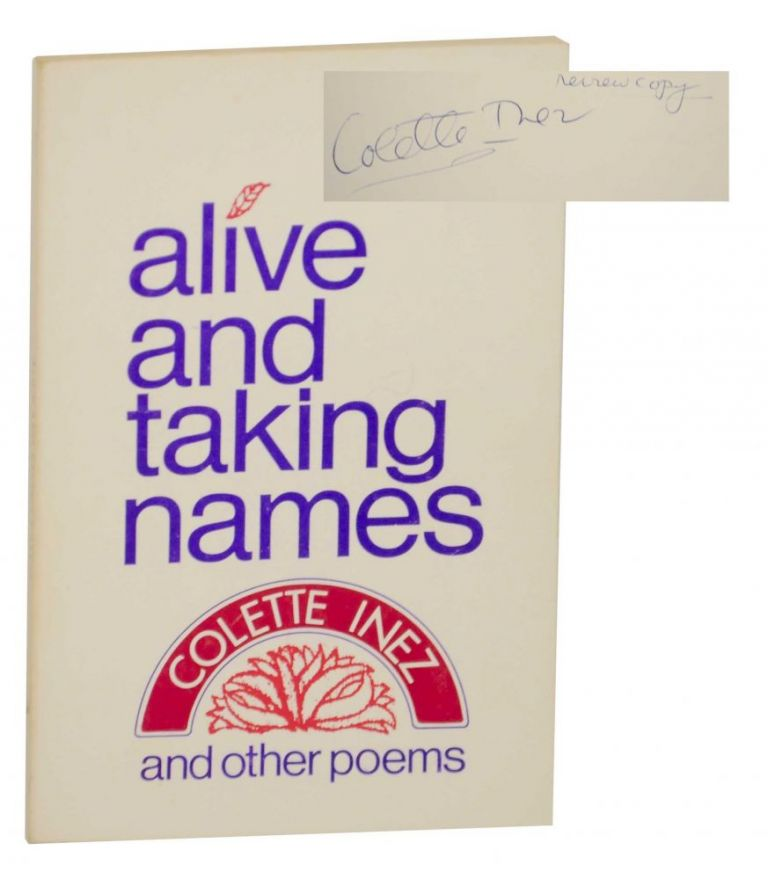 Alive and Taking Names and Other Poems (Signed First Edition). Colette INEZ.