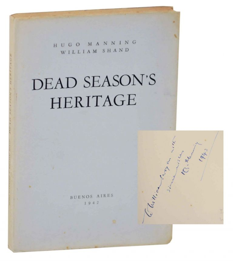 Dead Season's Heritage (Signed First Edition). Hugo MANNING, William Shand.